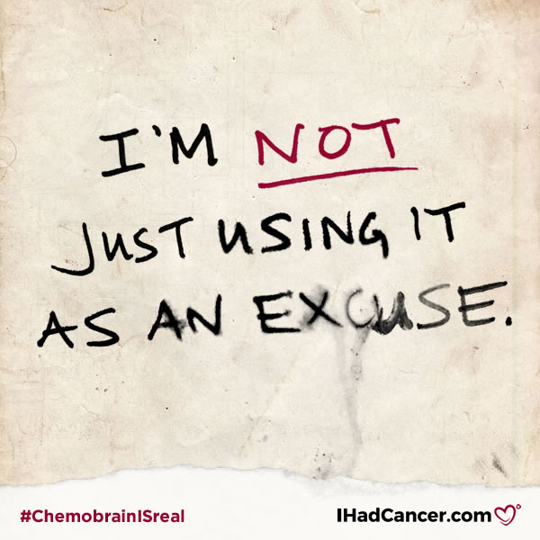 chemobrain quote it's not an excuse