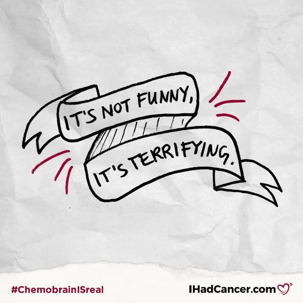 chemobrain quote it's not funny it's terrifying