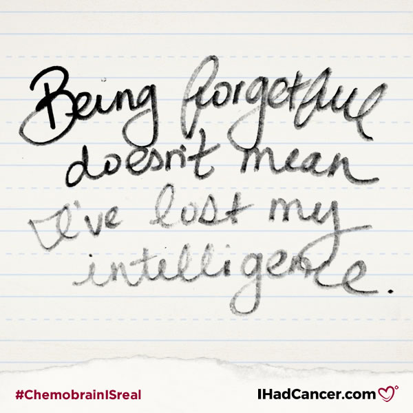 chemobrain quote being forgetful doesn't mean I've lost my intelligence