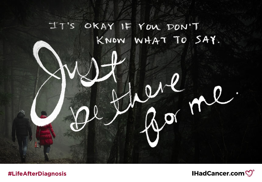be there for me after cancer quote