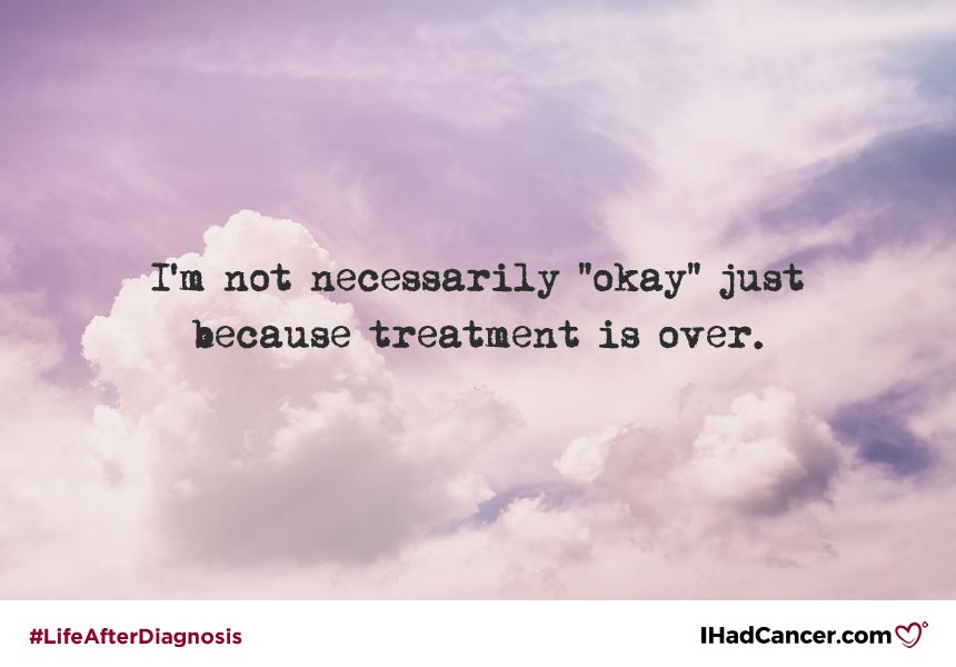 not okay after cancer treatment