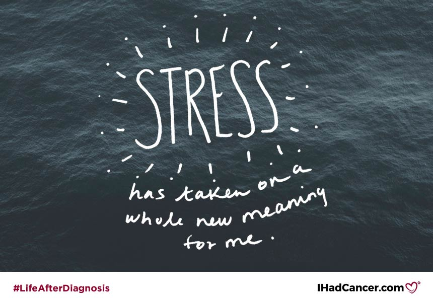 new meaning of stress after cancer quote