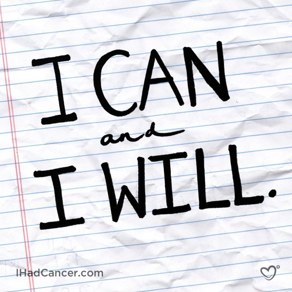 inspirational cancer quote i can and i will