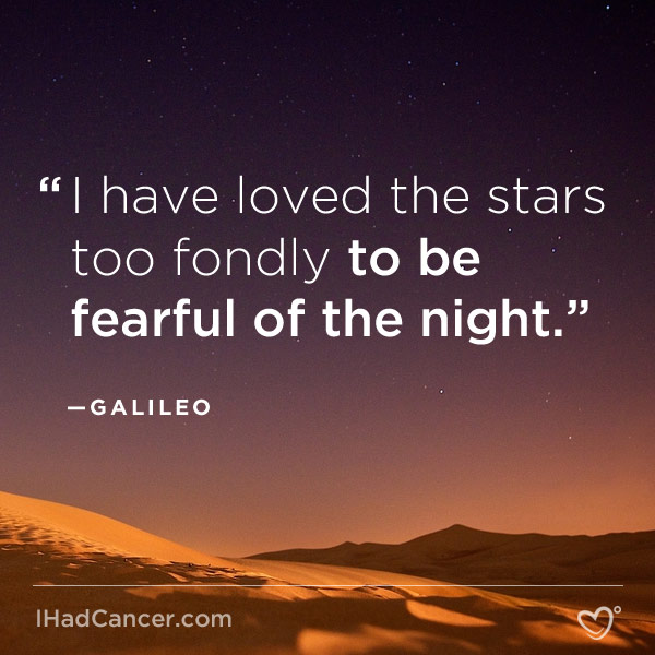 inspirational cancer quote loved stars too fondly to be fearful of night