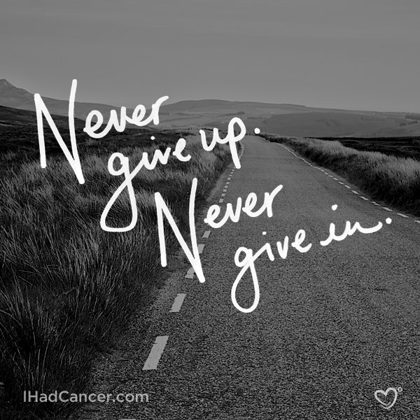 inspirational cancer quote never ever ever give up