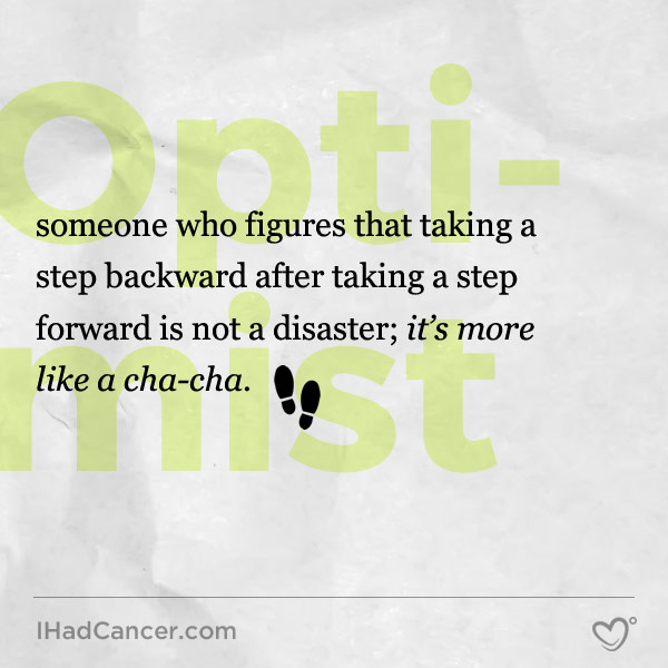 inspirational cancer quote optimism step backward step forward cha-cha