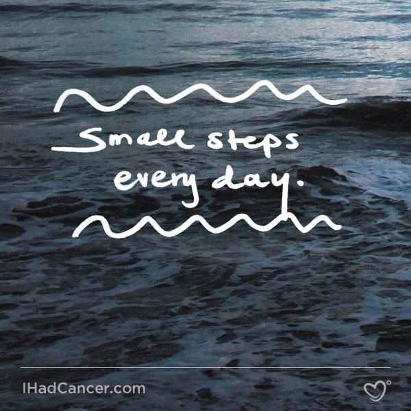 inspirational cancer quote small steps every day