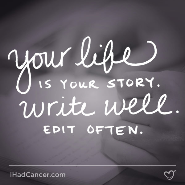 inspirational cancer quote your life is your story